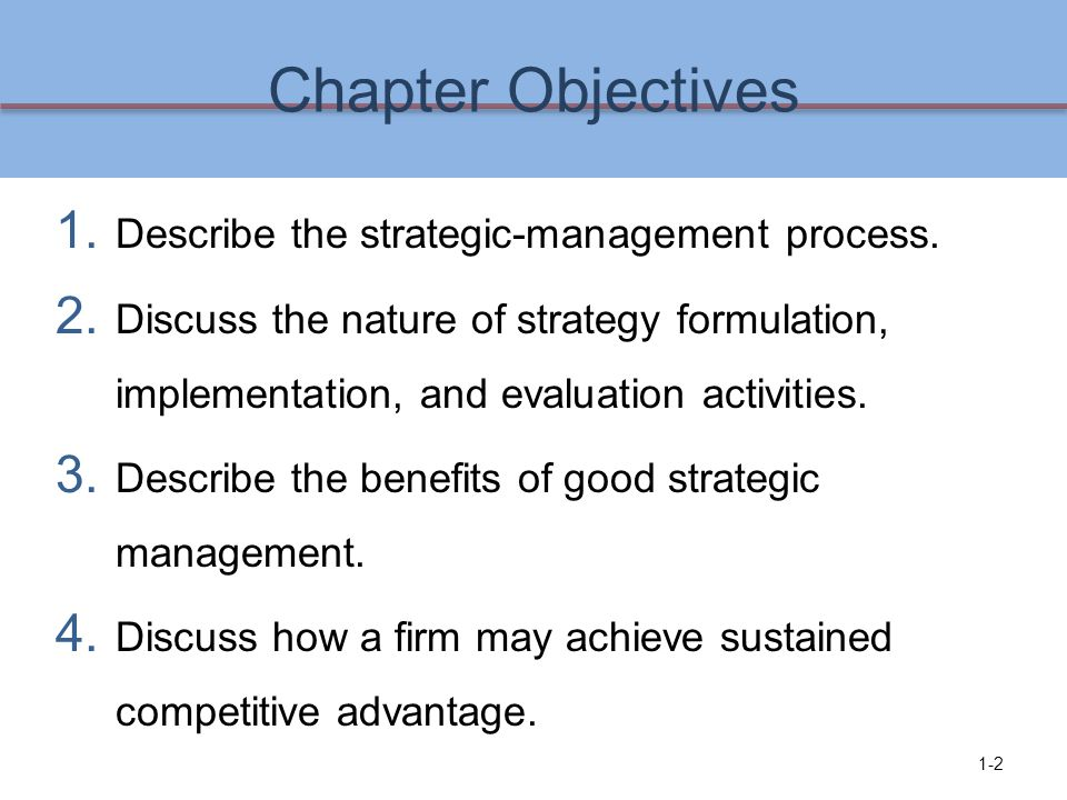 Chapter Objectives Describe the strategic-management process.