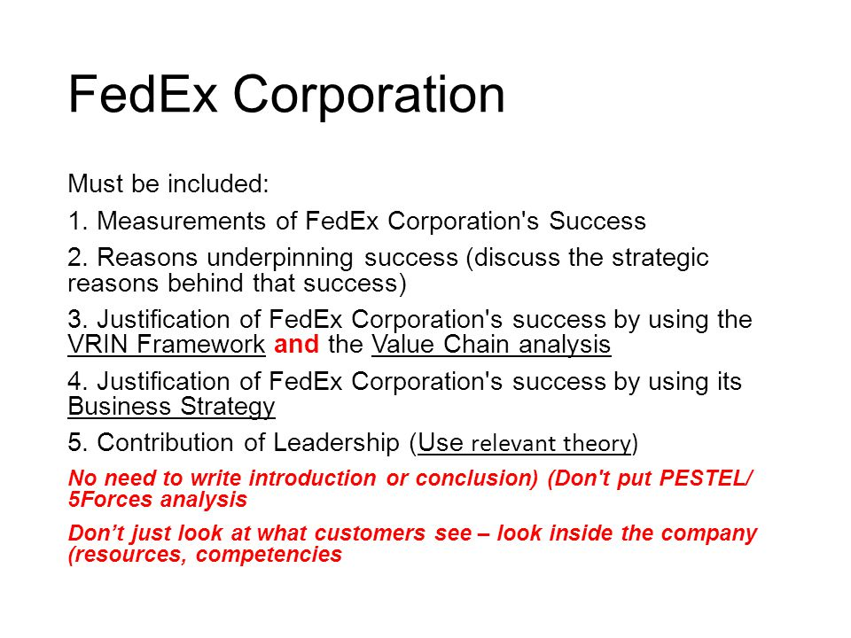 fedex corporation strategies essay The purpose of this report is to outline the performance, strategies and competitiveness of fedex corporation this report is provided a brief summary of what is the company strategy, the business model objective as well as the company financial performance from the past 5 years.