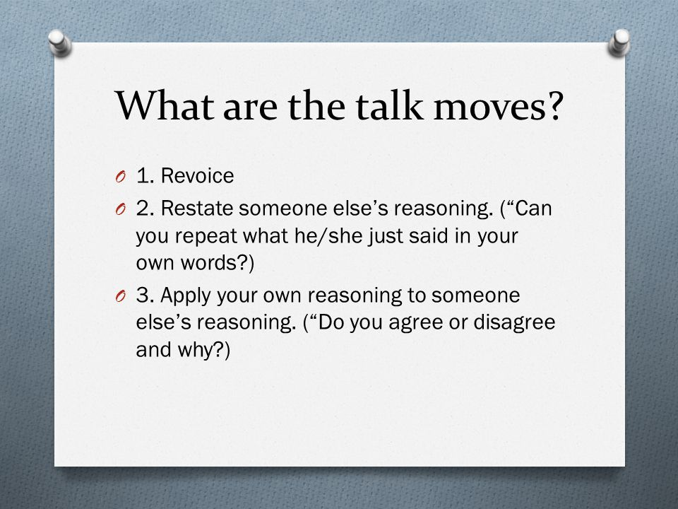 What are the talk moves 1. Revoice