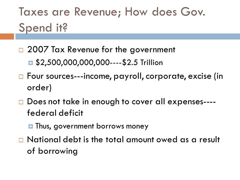 Taxes are Revenue; How does Gov. Spend it
