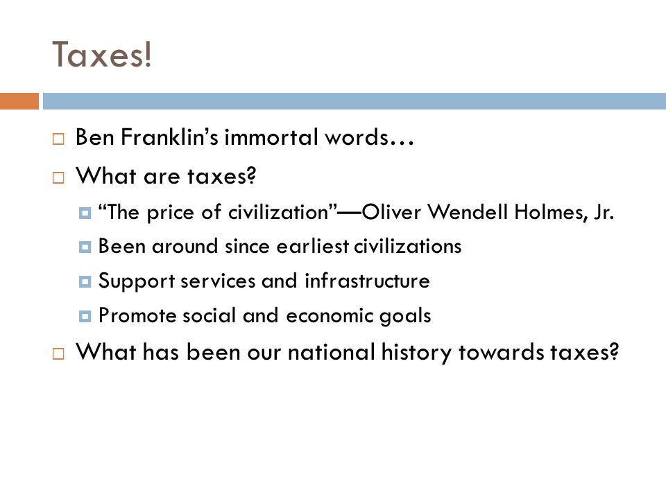 Taxes! Ben Franklin's immortal words… What are taxes