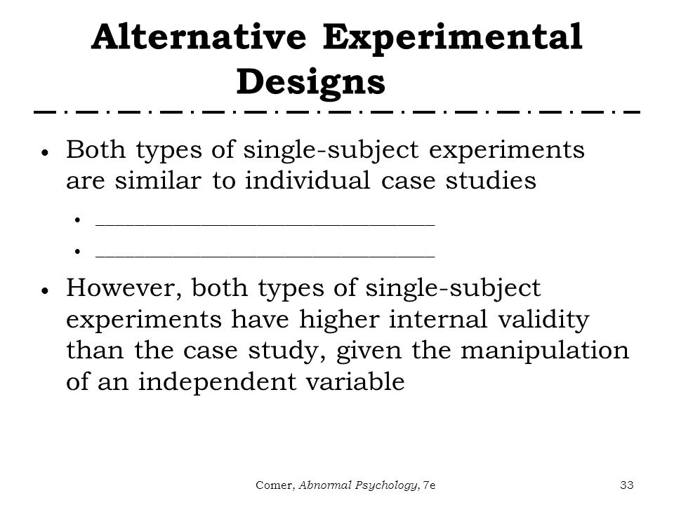 single-subject experiments differ from the case study method in that single-subject experiments Single subject research design (ssrd) case studies, single-subject research gonnella c single-subject experimental paradigm as a clinical decision tool.