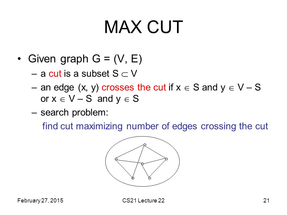 find cut maximizing number of edges crossing the cut