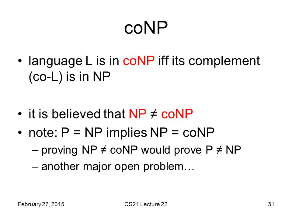 coNP language L is in coNP iff its complement (co-L) is in NP
