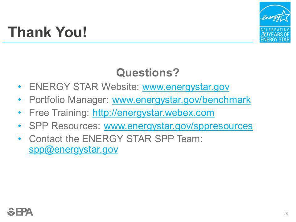 Thank You! Questions ENERGY STAR Website: www.energystar.gov