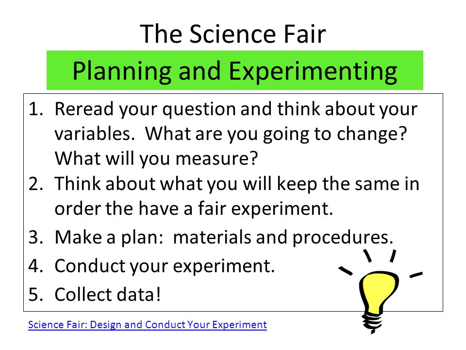 the science fair getting started how do i go from this to that  planning and experimenting