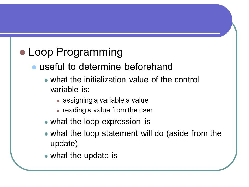 Loop Programming useful to determine beforehand
