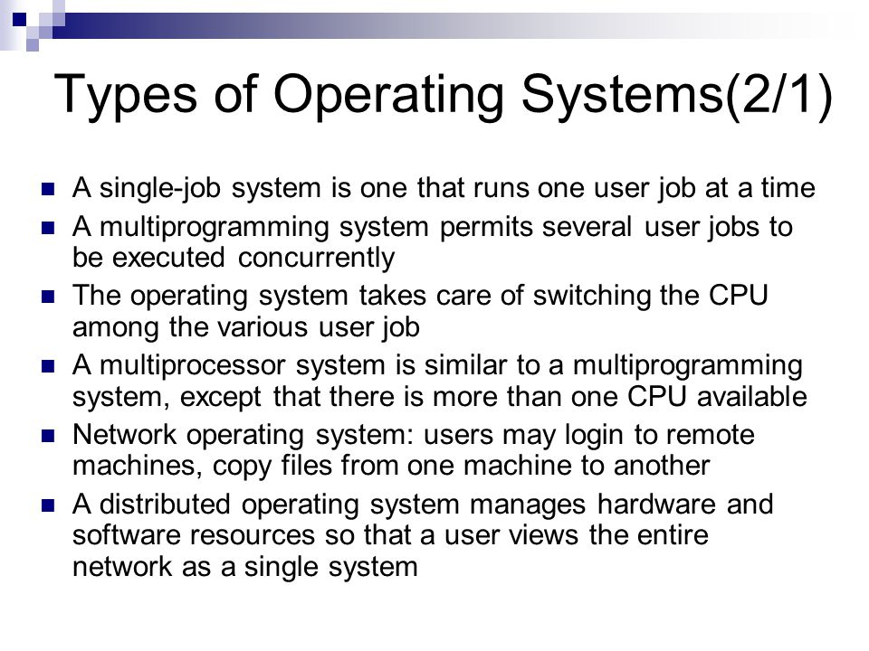 types of operating systems An operating system (os) is software, consisting of programs and data, that runs on computers manages computer hardware resources and provides common services for execution of various application software.