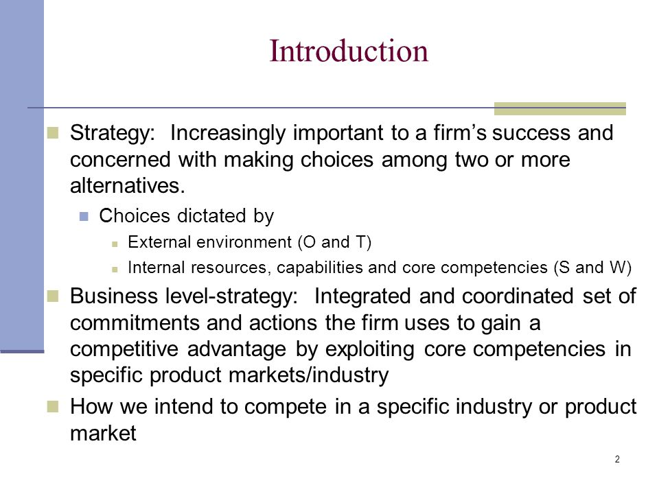 Introduction Strategy: Increasingly important to a firm's success and concerned with making choices among two or more alternatives.