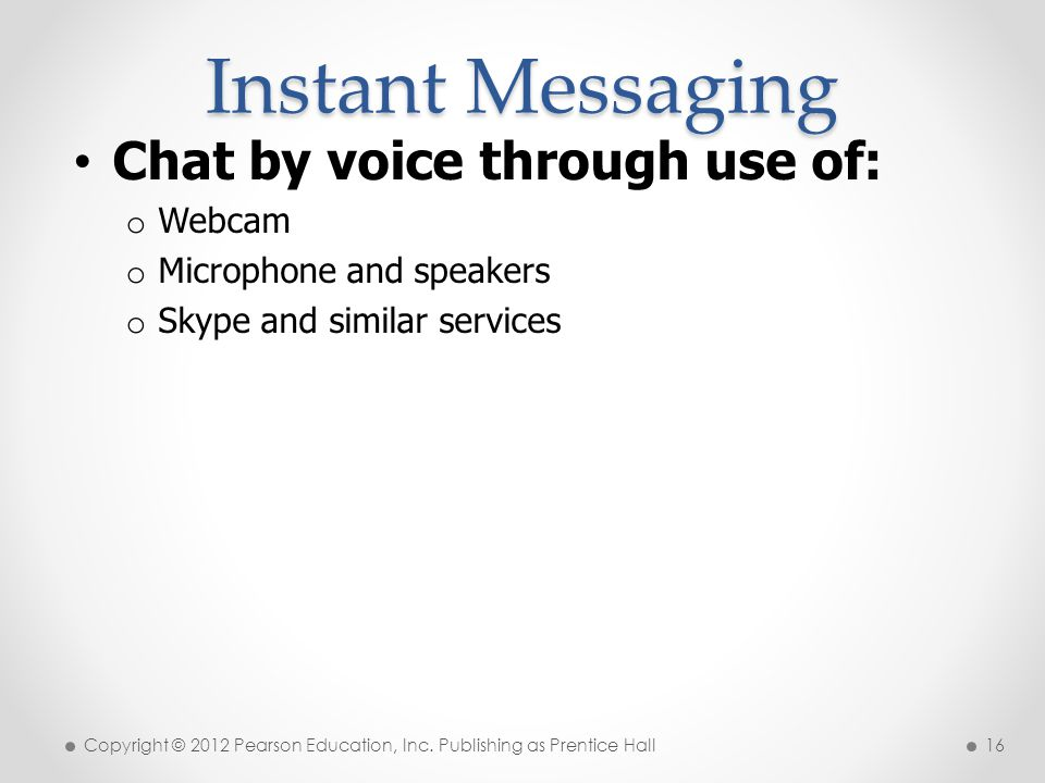 Instant Messaging Chat by voice through use of: Webcam
