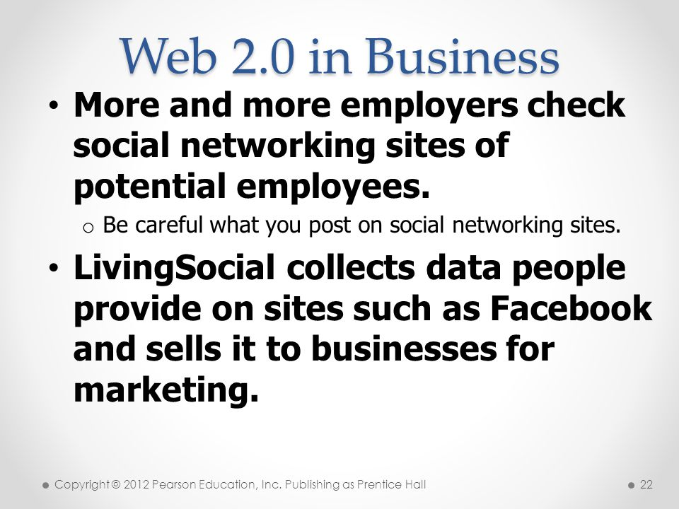 * 07/16/96. Web 2.0 in Business. More and more employers check social networking sites of potential employees.