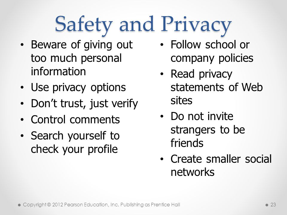 Safety and Privacy Beware of giving out too much personal information