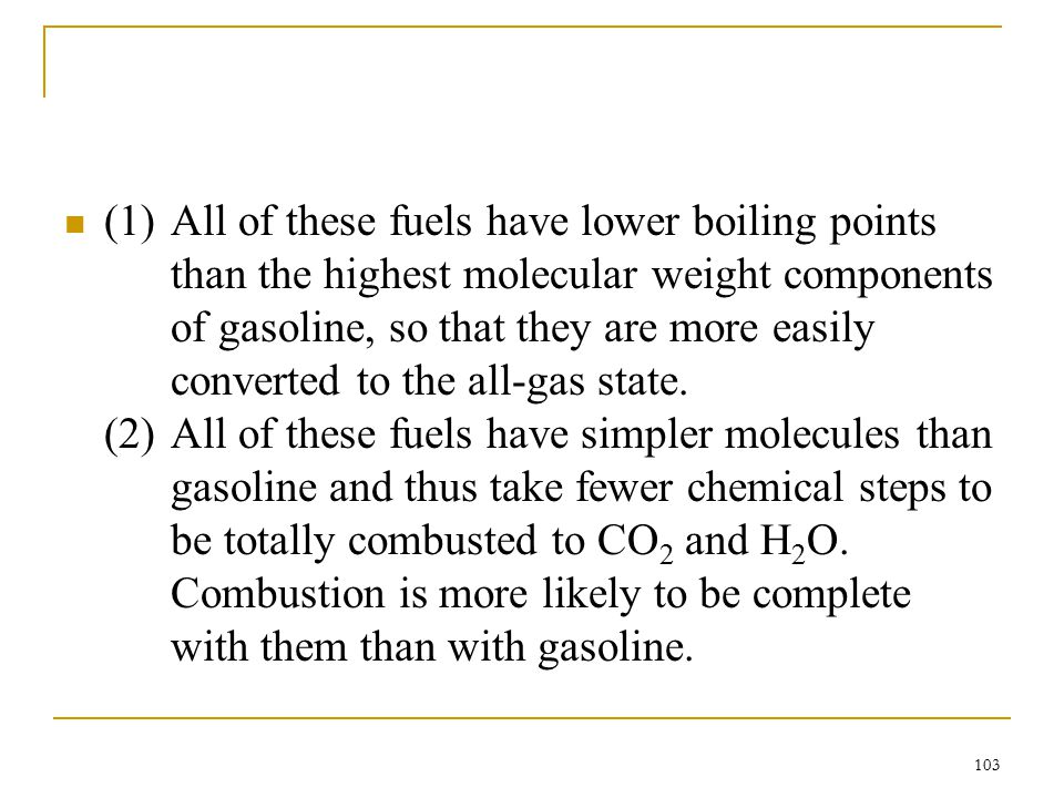 (1). All of these fuels have lower boiling points
