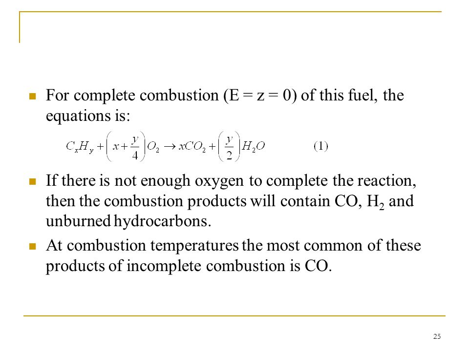 For complete combustion (E = z = 0) of this fuel, the equations is: