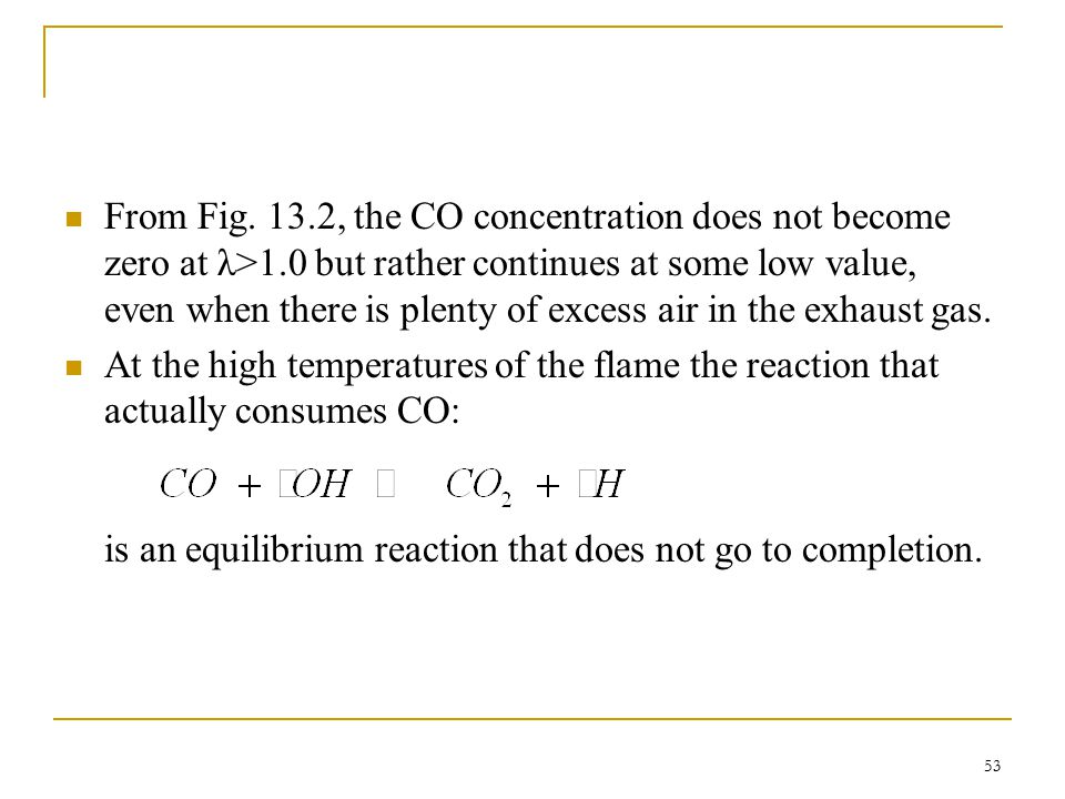 From Fig. 13. 2, the CO concentration does not become zero at λ>1