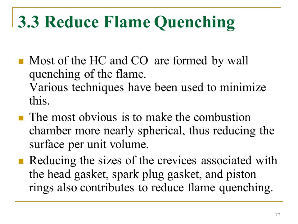 3.3 Reduce Flame Quenching