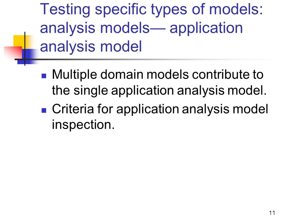 Testing specific types of models: analysis models— application analysis model