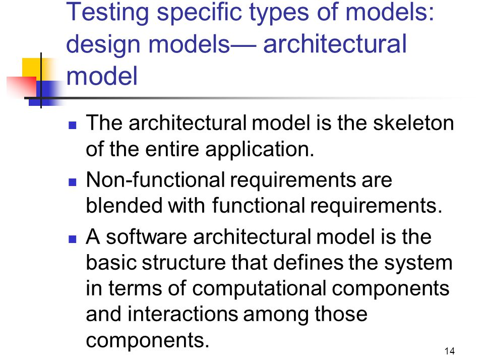 Testing specific types of models: design models— architectural model