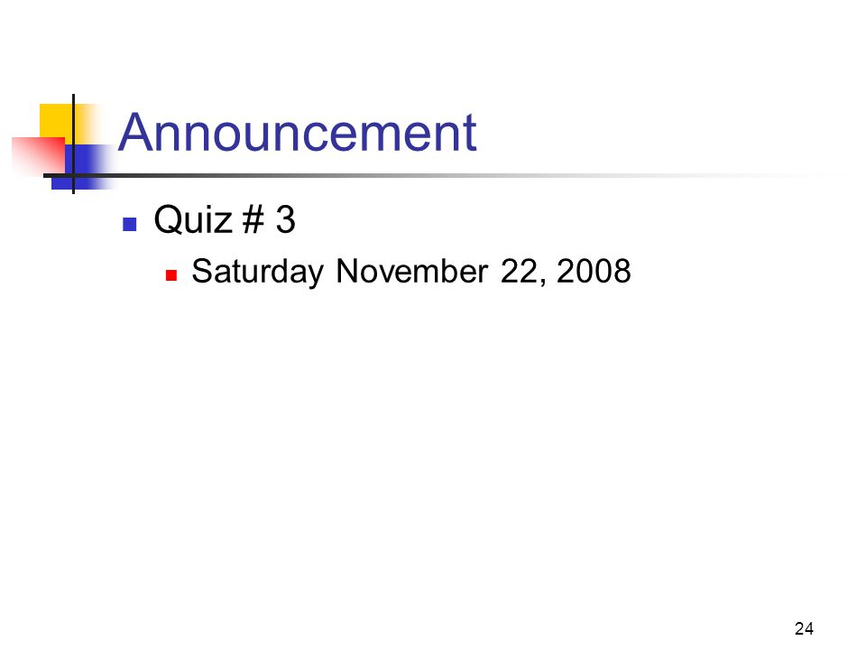 Announcement Quiz # 3 Saturday November 22, 2008