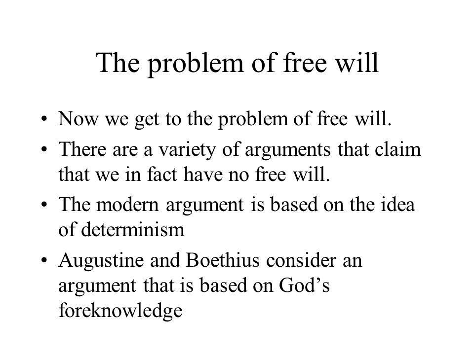 augustine free choices of will Handout - theodicy and free will in augustine i problem of evil (theodicy) if god knows what choices humans will make, how can humans really make choices see solomon and martin's discussion on pp 176-177 and angeles.