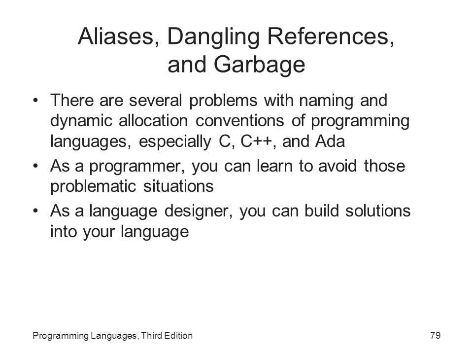Aliases, Dangling References, and Garbage