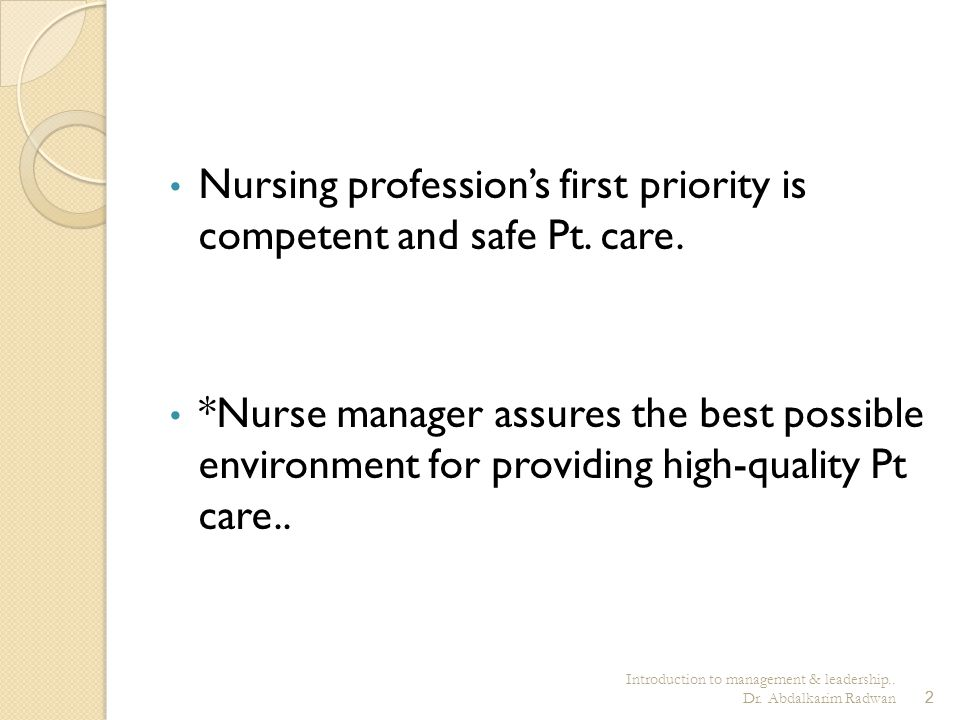 Nursing profession's first priority is competent and safe Pt. care.