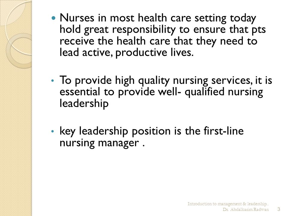 key leadership position is the first-line nursing manager .