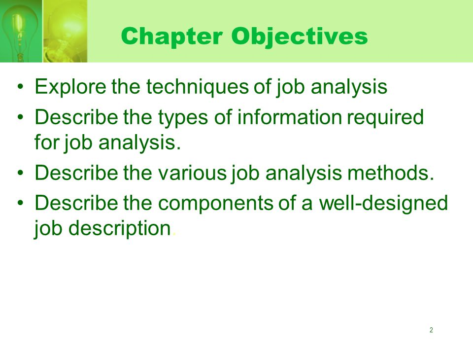 Chapter Objectives Explore the techniques of job analysis