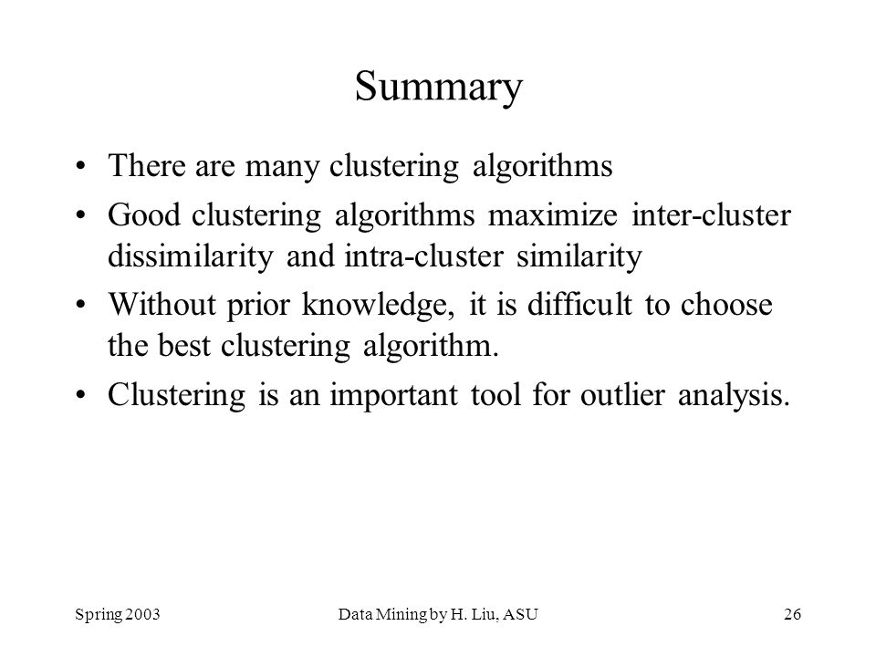 Summary There are many clustering algorithms