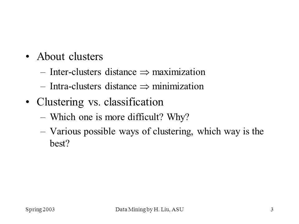 Clustering vs. classification