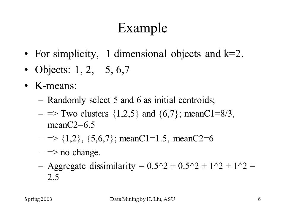 Example For simplicity, 1 dimensional objects and k=2.