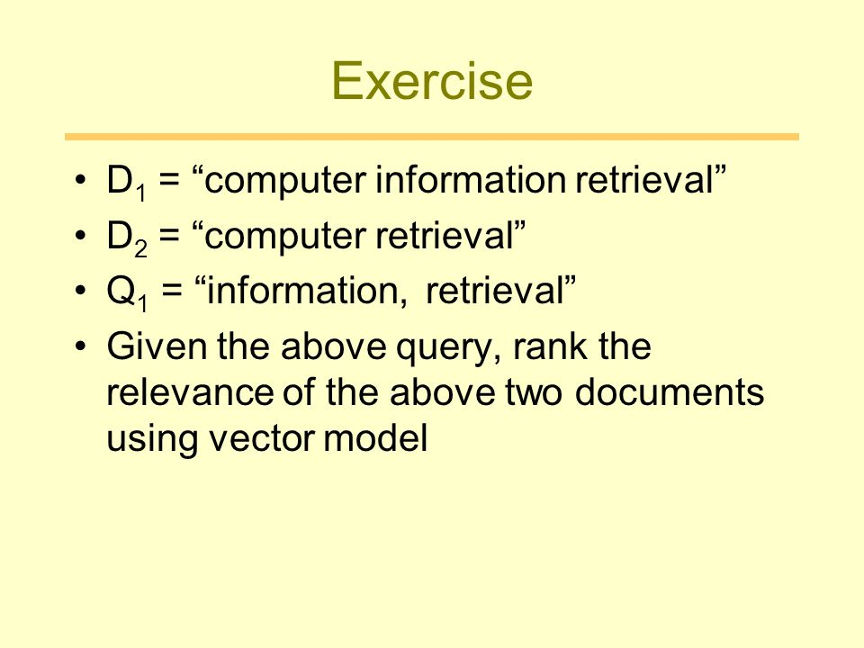 Exercise D1 = computer information retrieval