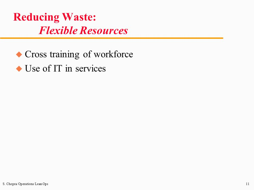 Reducing Waste: Flexible Resources