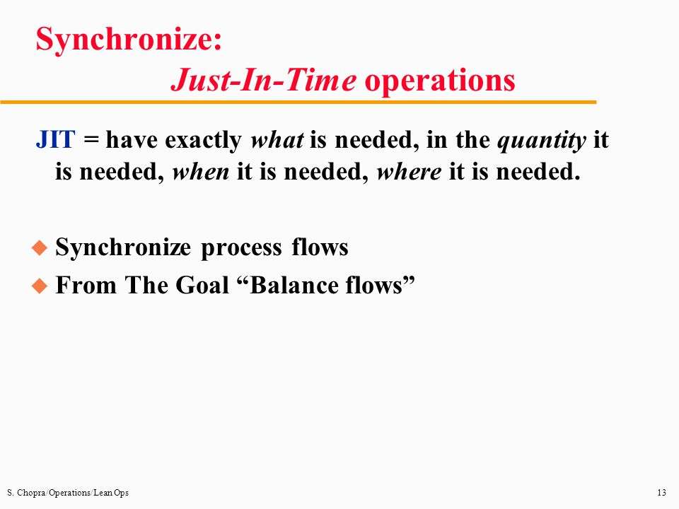 Synchronize: Just-In-Time operations