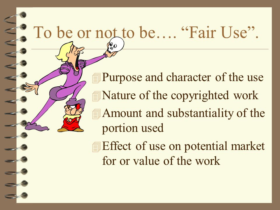 To be or not to be…. Fair Use .