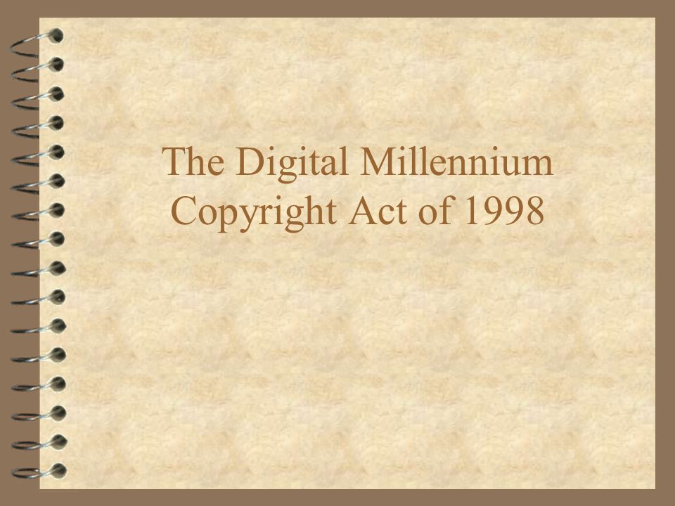 The Digital Millennium Copyright Act of 1998