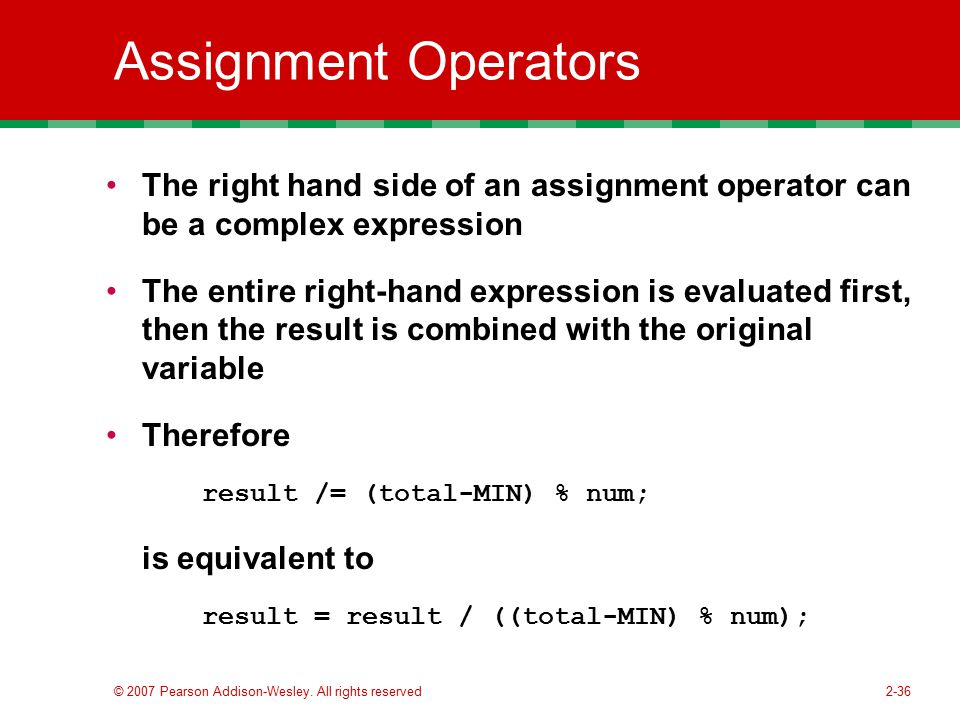 Assignment Operators The right hand side of an assignment operator can be a complex expression.