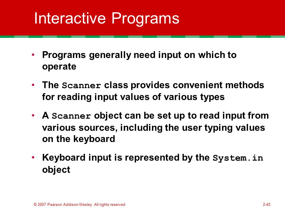 Interactive Programs Programs generally need input on which to operate