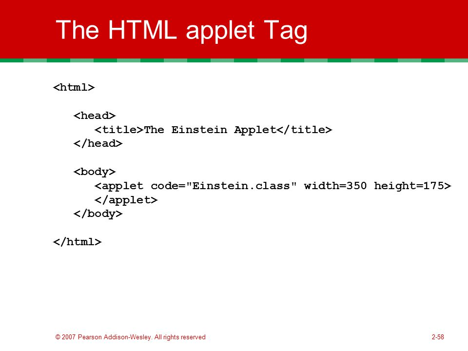 The HTML applet Tag <html> <head>