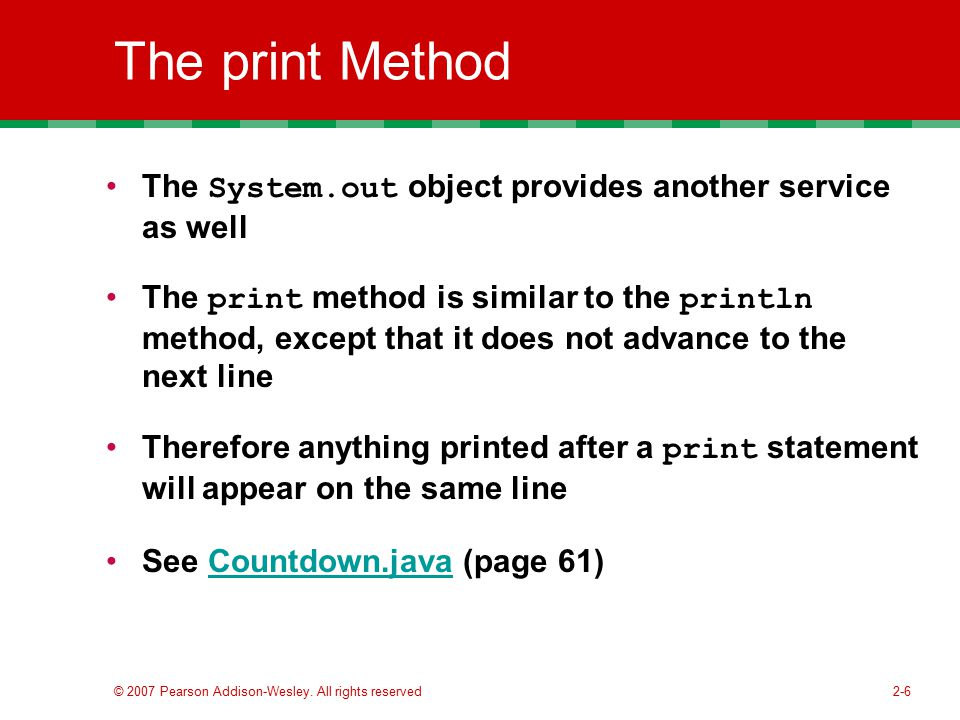 The print Method The System.out object provides another service as well.