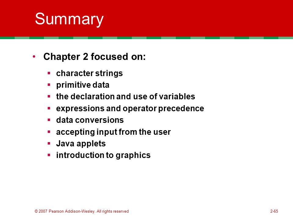 Summary Chapter 2 focused on: character strings primitive data