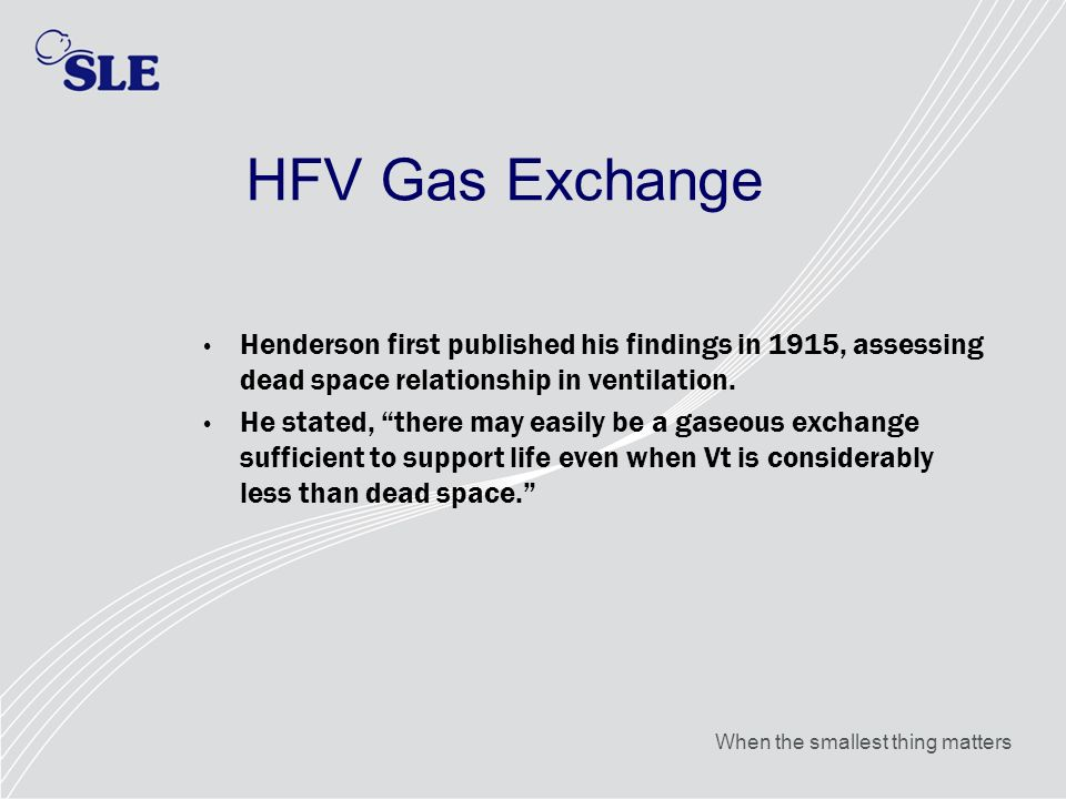 HFV Gas Exchange Henderson first published his findings in 1915, assessing dead space relationship in ventilation.