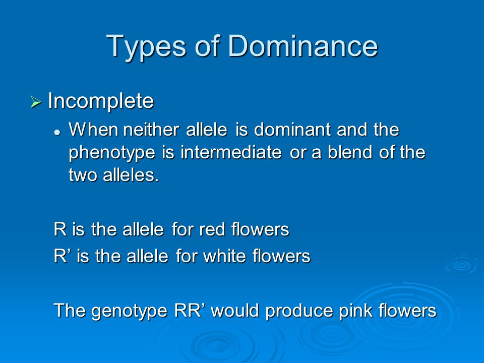 Types of Dominance Incomplete