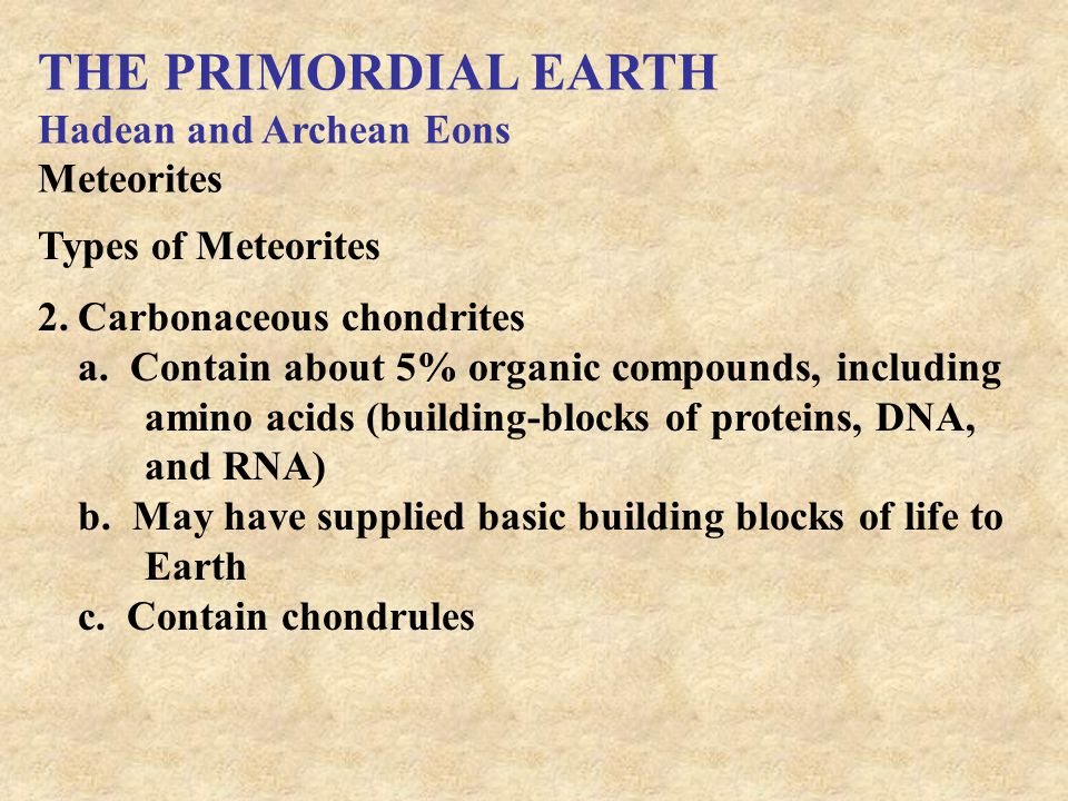 THE PRIMORDIAL EARTH Hadean and Archean Eons Meteorites