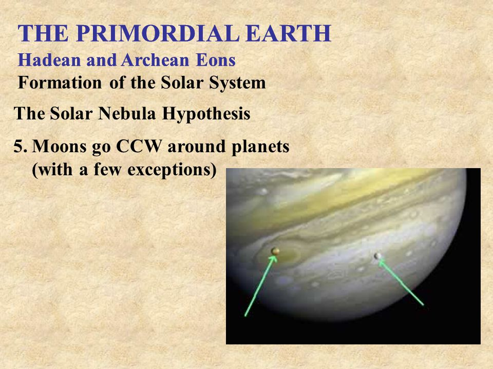 THE PRIMORDIAL EARTH THE PRIMORDIAL EARTH Hadean and Archean Eons