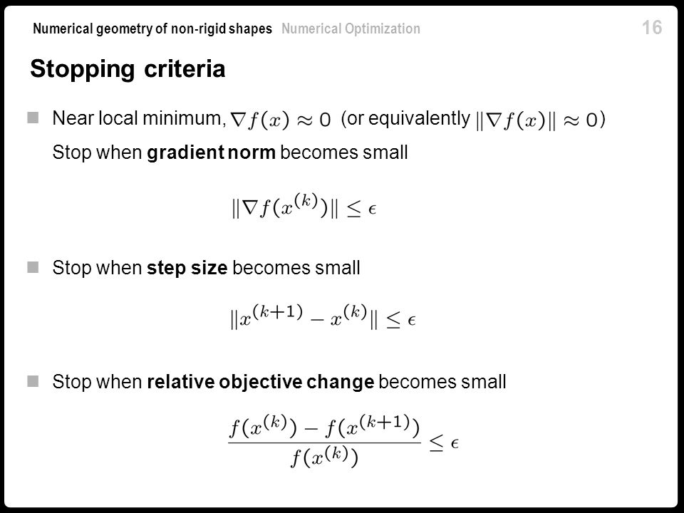 Stopping criteria Near local minimum, (or equivalently )