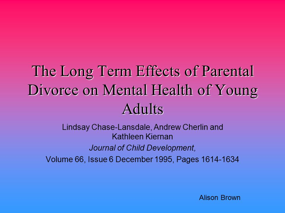 The Long Term Effects of Parental Divorce on Mental Health of Young Adults