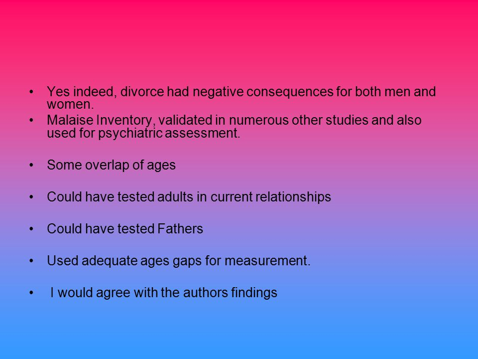 Yes indeed, divorce had negative consequences for both men and women.