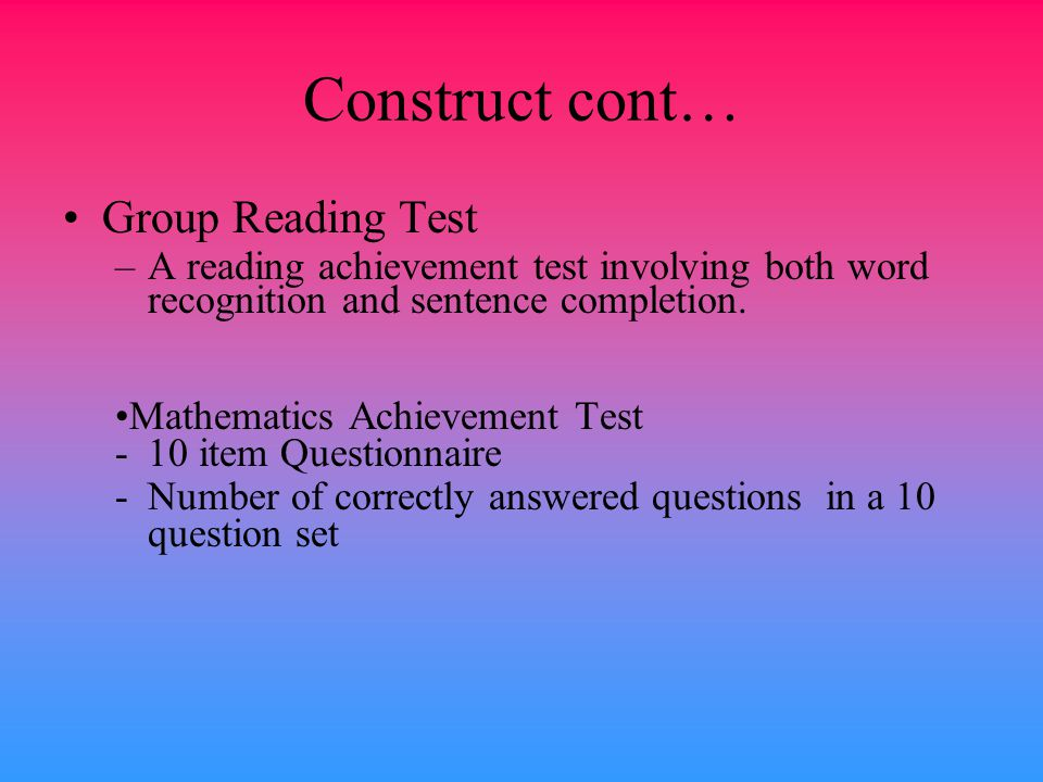 Construct cont… Group Reading Test