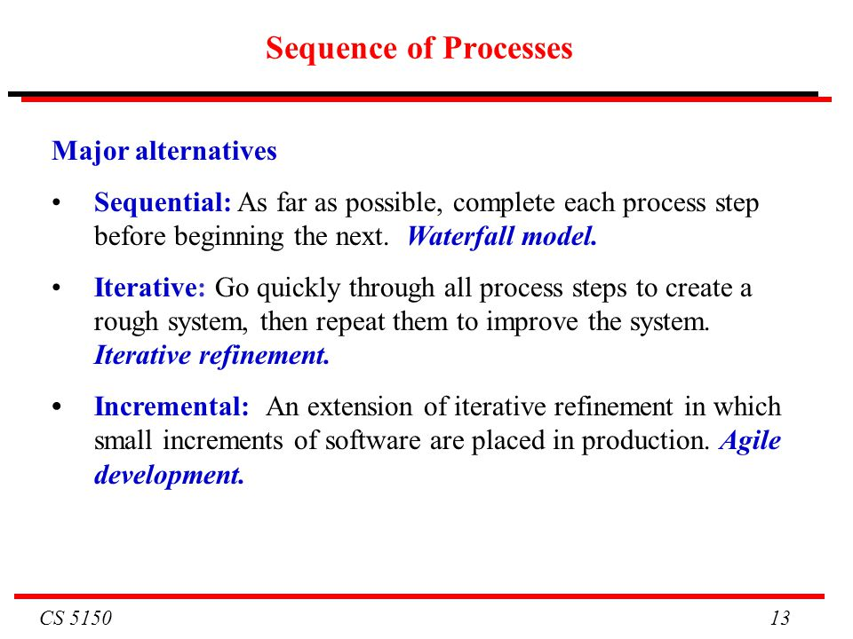 Sequence of Processes Major alternatives